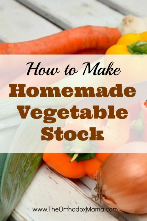 How to Make Homemade Vegetable Stock - The Orthodox Mama